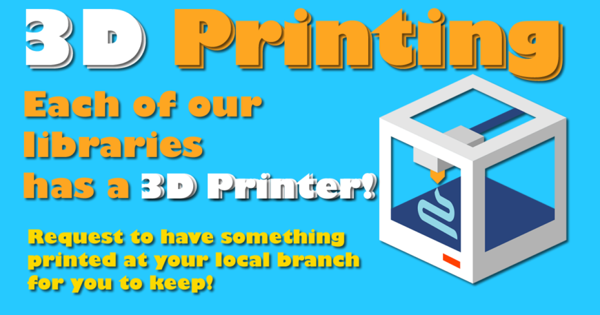 3 D printers at our branches